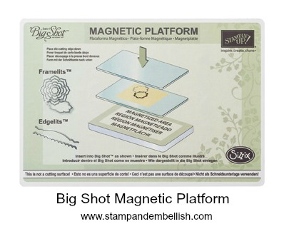 Big Shot Magnetic Platform Makes Stampin and Then Cutting...Easy!