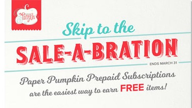 Choose a FREE Sale-A-Bration products with a 3 month Paper Pumpkin Subscription.